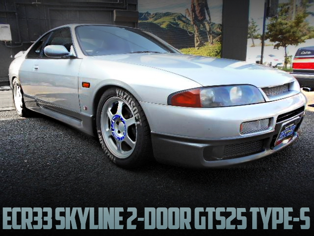 RB25DE TUNING ENGINE INTO ECR33 SKYLINE 2-DOOR GTS25 TYPE-S