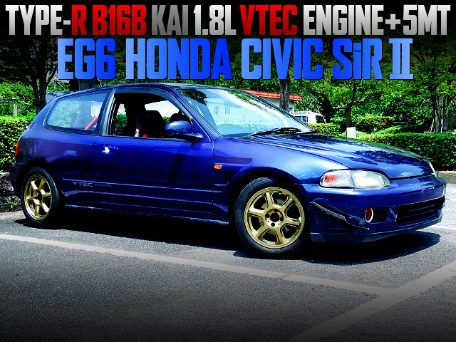 B16B KAI 1800cc VTEC ENGINE SWAPPED EG6 CIVIC SiR2
