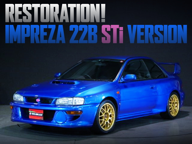 RESTORATION OF IMPREZA 22B STI VERSION