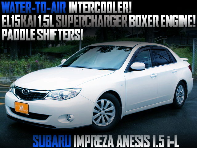 WATER-TO AIR IC AND SUPERCHARGED EL15 BOXER ENGINE INTO GE2 IMPREZA ANESIS