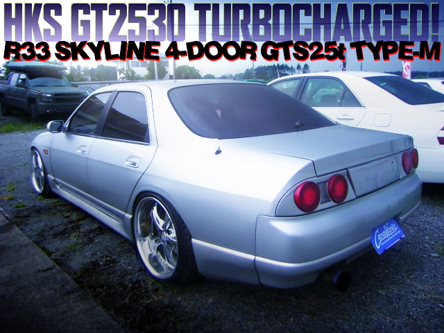 GT2530 TURBO WITH R33 SKYLINE 4-DOOR GTS25t TYPE-M