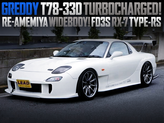 GREDDY T78-33D TURBOCHARGED FD3S RX-7 WITH RE-AMEMIYA AD-GT WIDEBODY KIT