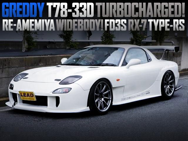 GREDDY T78-33D TURBOCHARGED FD3S RX-7 WITH RE-AMEMIYA AD-GT WIDEBODY KIT