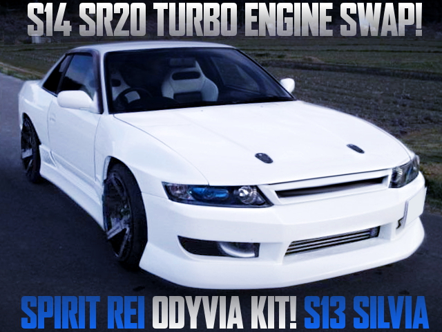 S14 SR20DET SWAPPED S13 SILVIA WITH ODYVIA FACE