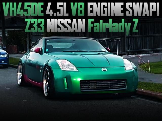 VH45DE V8 ENGINE SWAPPED Z33 FAIRLADY Z GREEN