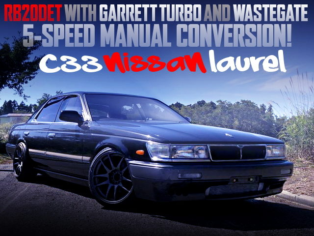 SR20DET WITH A GARRETT TURBO AND WASTEGATE INTO A C33 LAUREL