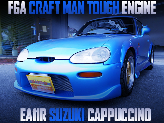 F6A CRAFT MAN TOUGH ENGINE INTO EA11R CAPPUCCINO With WIDE BODY
