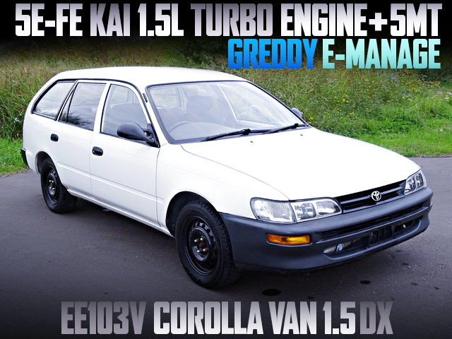 5E-FE KAI 1500cc TURBO ENGINE INTO EE103V COROLLA VAN DX
