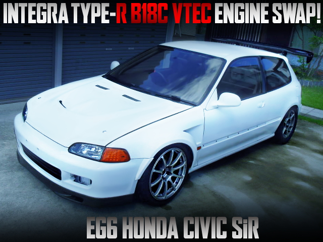 INTEGRA TYPE-R B18C SWAPPED EG6 CIVIC SiR
