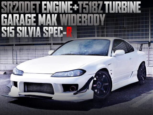 GARAGE MAK WIDEBODY AND T518Z TURBO OF S15 SSILVIA SPEC R