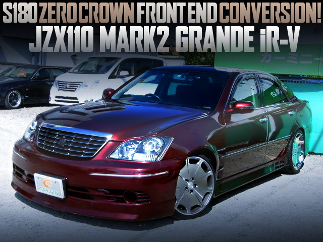 S180 ZERO-CROWN FRONT END OF JZX110 MARK2 GRANDE iR-V