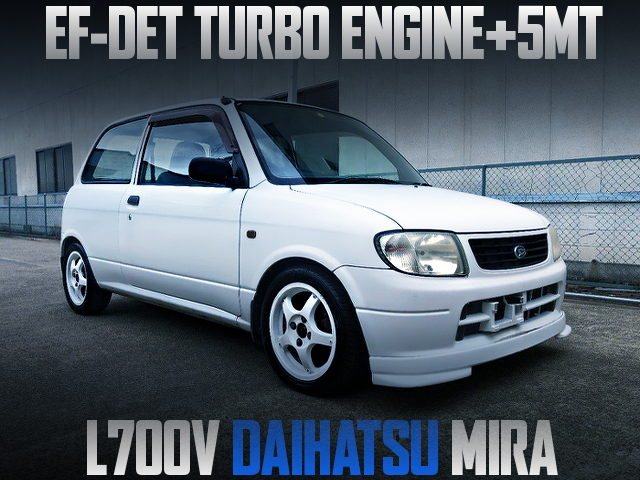 EF-DET TURBO ENGINE SWAPPED L700V MIRA