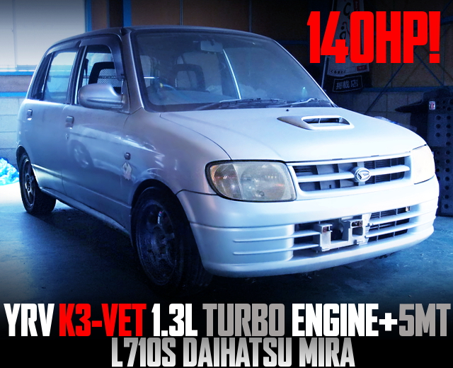 YRV K3-VET TURBO ENGINE SWAPPED L710S MIRA