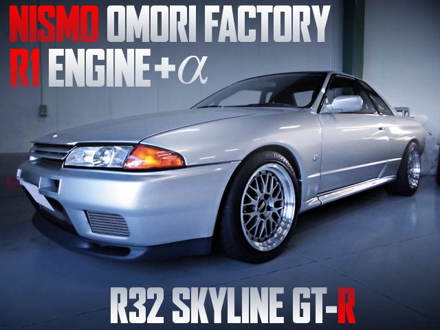 NISMO OMORI FACTORY R1 ENGINE With ALPHA INSTALLED R32 GT-R