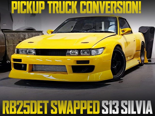 PICKUP TRUCK CONVERSION TO RB25DET SWAPPED S13 SILVIA