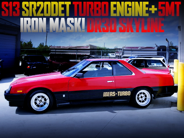 S13 SR20DET SWAPPED DR30 SKYLINE OF IRON MASK