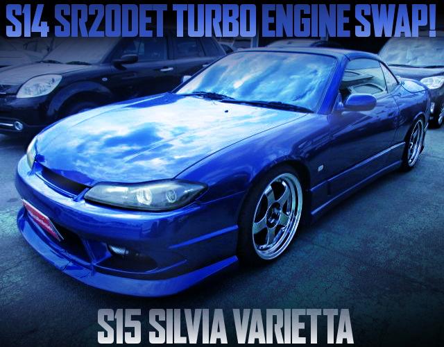 SR20DET SWAPPED S15 SILVIA VARIETTA