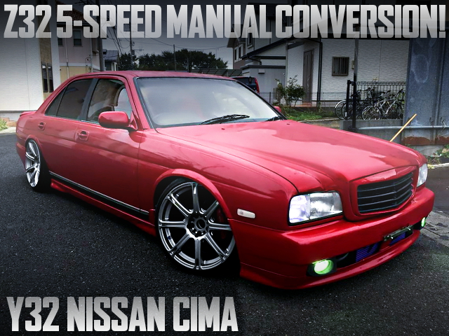 5MT CONVERSION Y32 CIMA