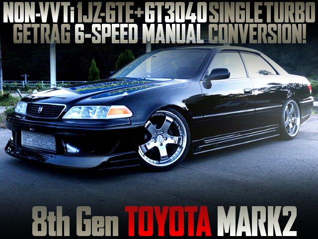 NON-VVTi 1JZ WITH GT3040 TURBO and GETRAG 6MT INTO A 8th Gen MARK2 BLACK