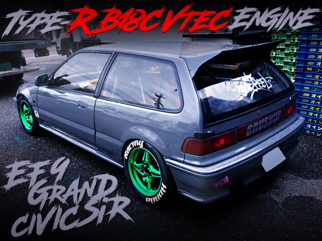 B18C VTEC SWAPPED EF9 GRAND CIVIC SiR