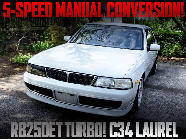 5MT CONVERSION TO C34 LAUREL OF RB25DET TURBO