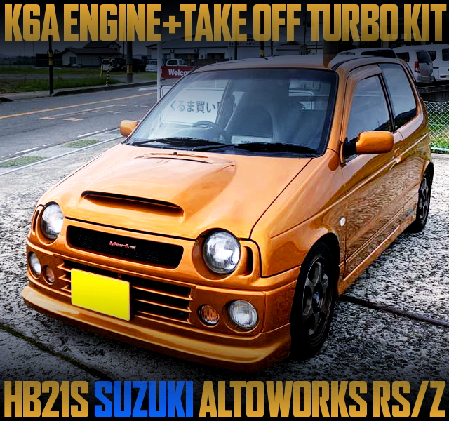 K6A with TAKE-OFF TURBO KIT OF HB21S ALTOWORKS RSZ ORANGE METALLIC