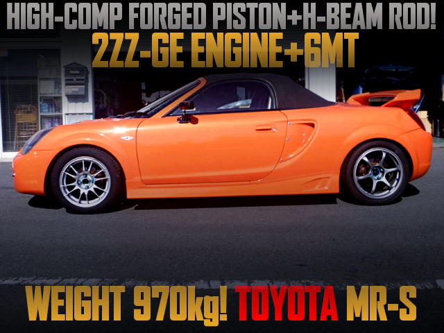 HIGH COMP PISTON AND H BEAM ROD INTO 2ZZ With 6MT SWAPPED MR-S ORANGE