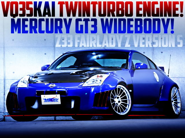 VQ35KAI TWINTURBO ENGINE AND MERCURY GT3 WIDEBODY WITH Z33 VERSION S
