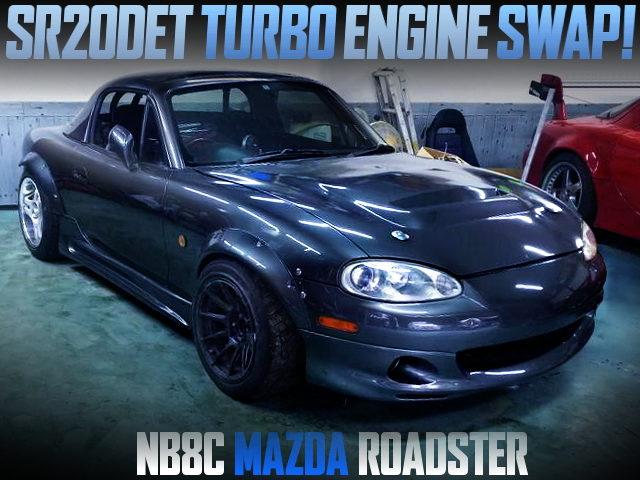 SR20DET TURBO SWAPPED NB8C MAZDA ROADSTER