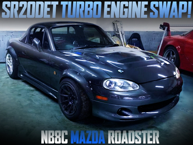 SR20DET TURBO SWAPPED NB8C MAZDA ROADSTER