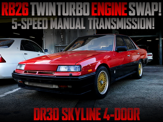 RB26DETT SWAPPED DR30 SKYLINE 4-DOOR RS TO RED AND BLACK