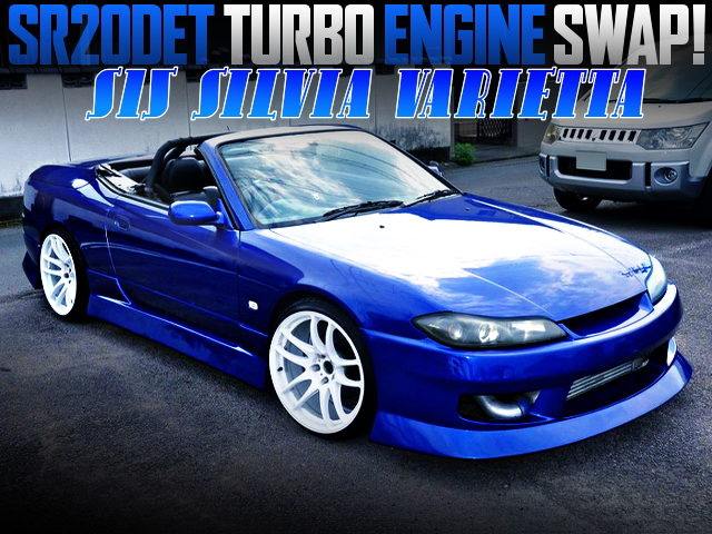 SR20DET AND 6MT SWAPPED S15 SILVIA VARIETTA