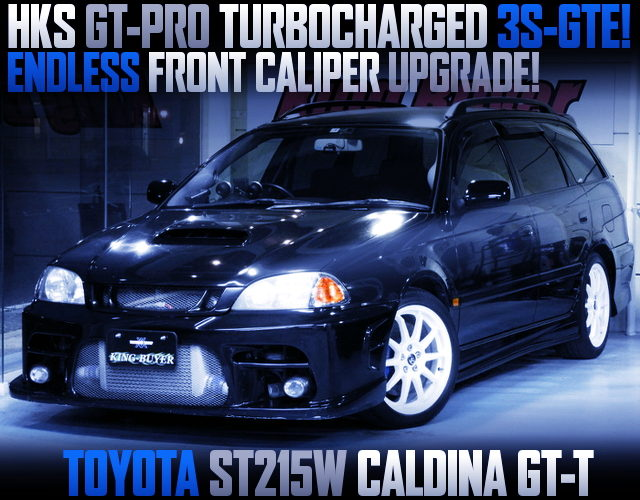 HKS GT-PRO TURBO AND ENDLESS BRAKE UPGRADE With ST215W CALDINA GTT