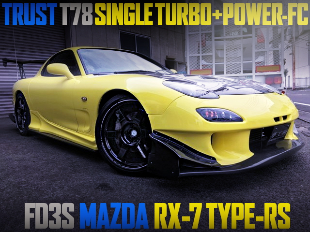 TRUST T78 SINGLE TURBO AND POWER-FC OF FD3S RX7 TYPE-RS