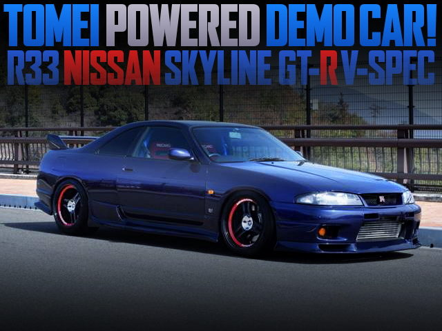 TOMEI POWERED DEMO CAR TO A R33GT-R V-SPEC
