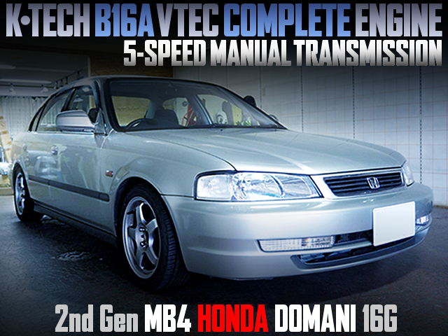 K-TECH B16A VTEC SWAPPED MB4 HONDA DOMANI