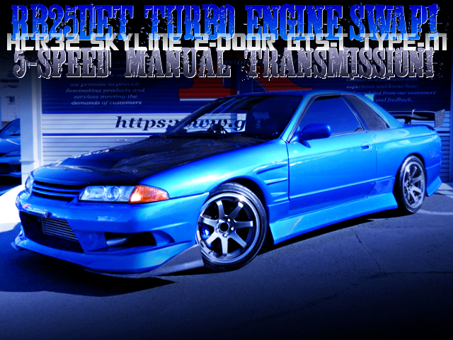 RB25DET SWAPPED HCR32 SKYLINE 2-DOOR GTST TYPE-M