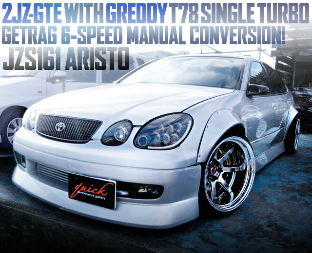 2JZ T78 SINGLE TURBO With 6MT OF JZS161 ARISTO WIDEBODY