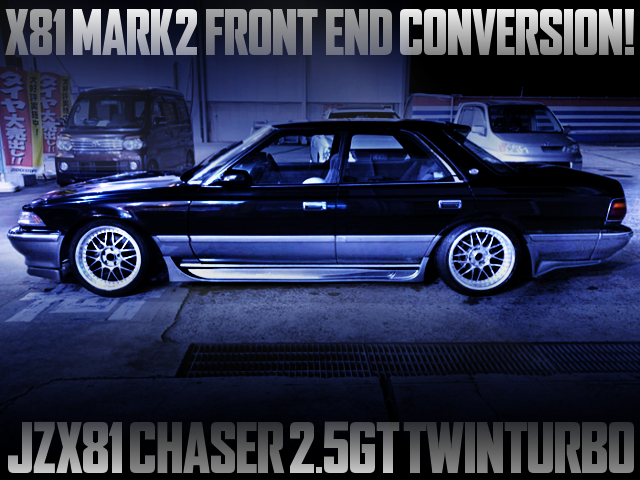 X81 MARK2 FRONT END TO JZX81 CHASER 25GT TWINTURBO