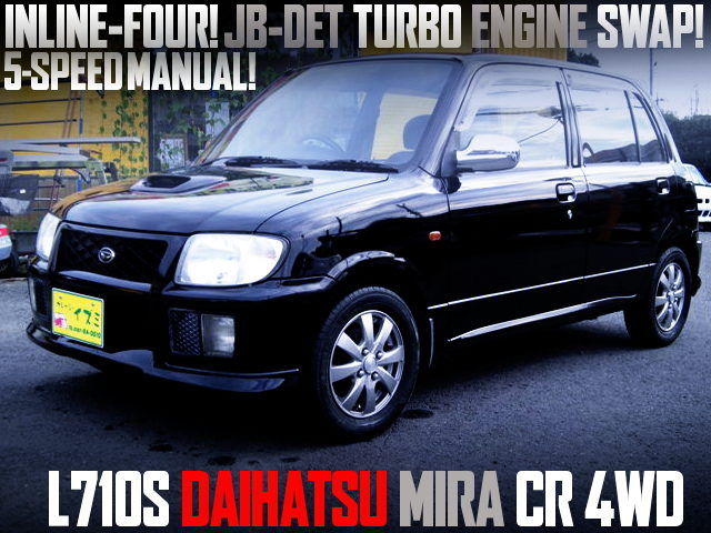 JB-DET TURBO ENGINE AND 5MT SWAPPED L710S MIRA CR 4WD