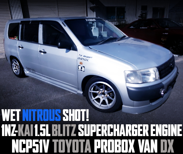 1NZ With BLITZ SUPERCHARGER And NOS OF PROBOX VAN DX