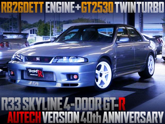 GT2530 TWINTURBO With R33 SKYLINE 4-DOOR GTR AUTECH Ver 40TH ANNIVERSARY