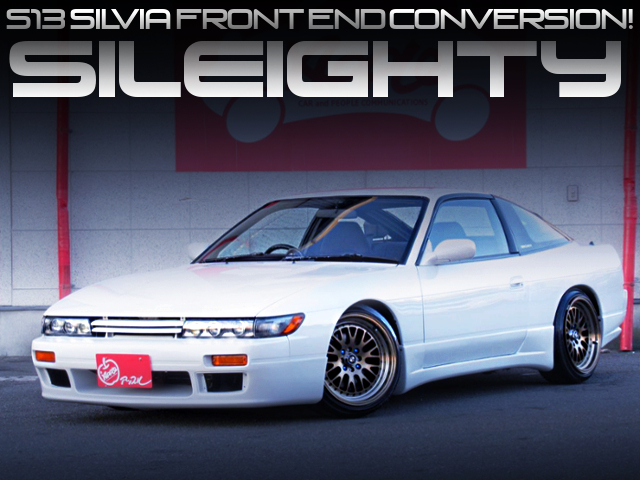 S13 SILVIA FRONT END TO 180SX OF SILEIGHTY CUSTOM