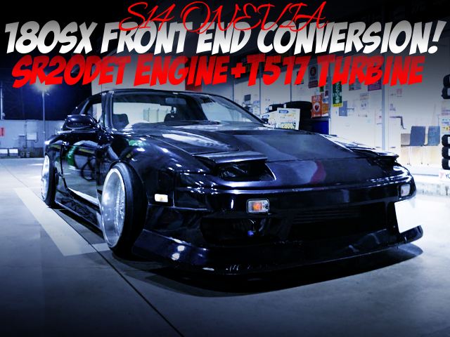 180SX FRONT END AND T517 TURBO With S14 SILVIA ks TO ONEVIA