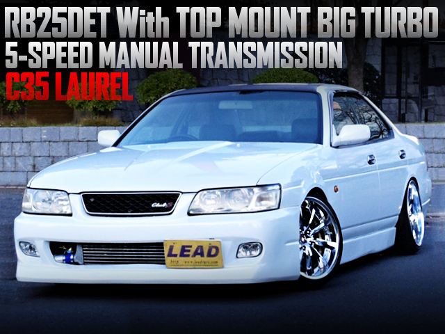 TOP MOUNT BIG TURBO AND 5MT WITH C35 LAUREL