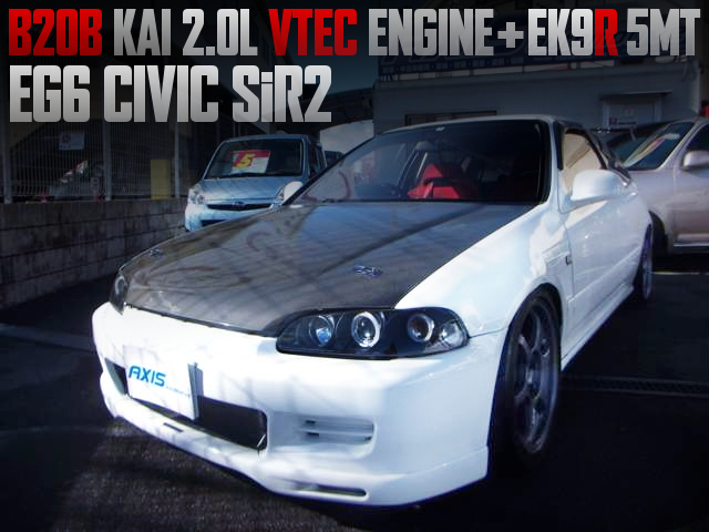 B20B VTEC AND EK9R 5MT INTO A EG6 CIVIC SIR2
