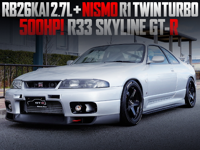 RB26 2700cc with NISMO R1 TWINTURBO INTO R33 GT-R