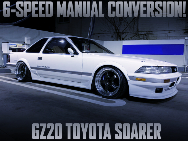 6-SPEED MANUAL CONVERSION TO GZ20 SOARER