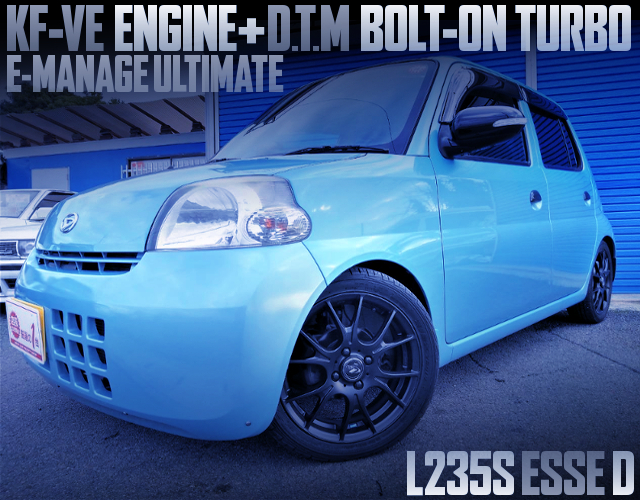 KF-VE With DTM BOLT-ON TURBO AND E-MANAGE ULTIMATE OF L235S ESSE D