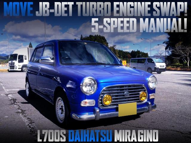 INLINE FOUR JB-DET TURBO SWAPPED L700S MIRAGINO